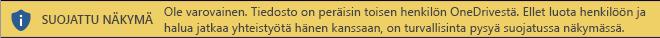 Suojattu näkymä tiedostoille, jotka avataan toisen käyttäjän OneDrive-tallennussijainnista