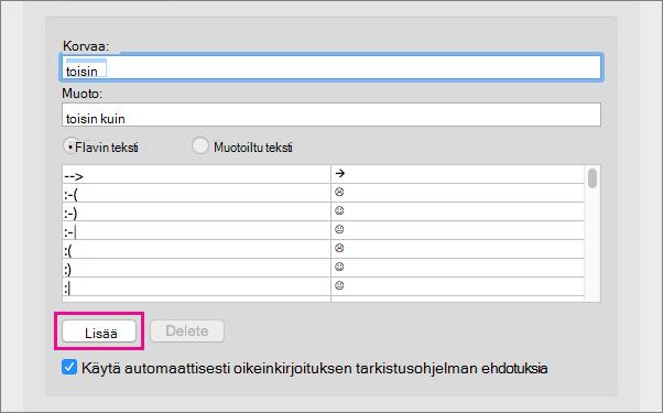 Valitse Lisää, kun haluat kirjoittaa tekstiä Korvaa- ja Korvaava-ruutuihin automaattisen korjauksen luettelossa.