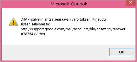 """Jos saat virheilmoituksen """"IMAP-palvelin antaa seuraavan varoituksen"""", tarkista, että olet ottanut Gmail-tilissä käyttöön vähemmän turvalliset asetukset, jotta Outlook voi käyttää viestejäsi."""