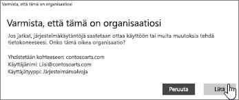 Valitse Varmista, että tämä on organisaatiosi -näytössä Liity.