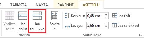 ASETTELU-välilehden Jaa taulukko -komento.
