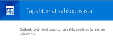 Outlook voi luoda tapahtumia sähköpostiviesteistäsi