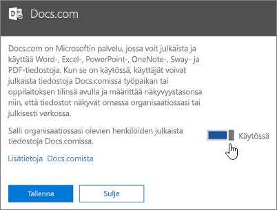 Aseta liukusäädin Ota käyttöön -asentoon, niin organisaatiosi voivat julkaista Docs.comiin