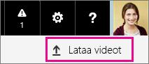 Office 365 Video -sovelluksen Lataa videoita -painike