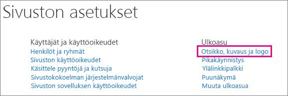 Valitse Ulkoasu-kohdassa Otsikko, kuvaus ja logo.