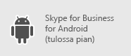 Skype for Business - Android