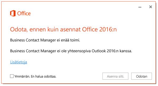 Odota Office 2016:n asentamista, koska Business Contact Manager ei enää toimi.