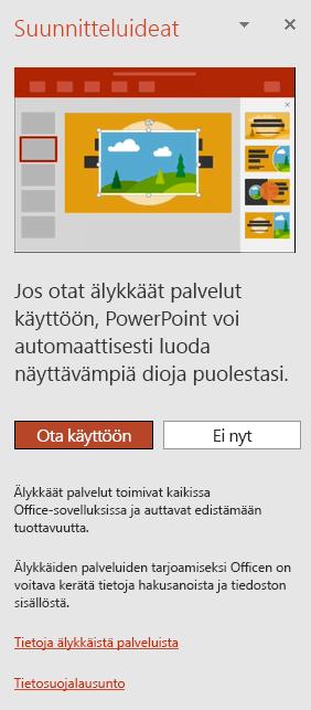 Viesti, joka tulee näkyviin, kun PowerPointin suunnittelutyökalu käynnistetään ensimmäisen kerran