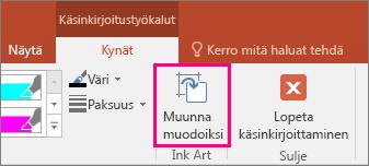 Käsinkirjoitustyökalujen Muunna muodoiksi -painike