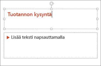 Näyttää tekstin lisäämisen tekstikenttään PowerPointissa