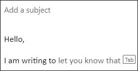 Kirjoittamalla Outlook.com tai Outlookin verkko versioon voit antaa teksti ehdotuksia, jotka näkyvät kirjoitettaessa.
