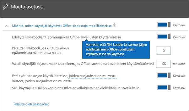 Varmista, että Office-sovellusten käyttäminen edellyttää PIN-koodia tai sormenjälkeä -asetus on käytössä.