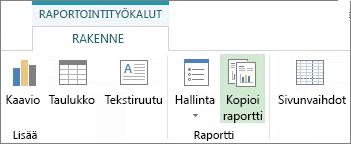 Kopioi raportti -painike Raportointityökalujen Rakenne-välilehdessä