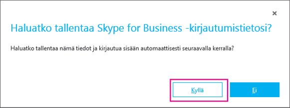 Tallenna salasana valitsemalla Kyllä, jotta voit kirjautua sisään automaattisesti seuraavalla kerralla.