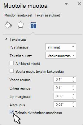 Muotoile muotoa-ruutu, jossa Rivitä teksti valittuna