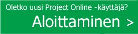 Project Onlinen uudet käyttäjät Aloita käyttö.