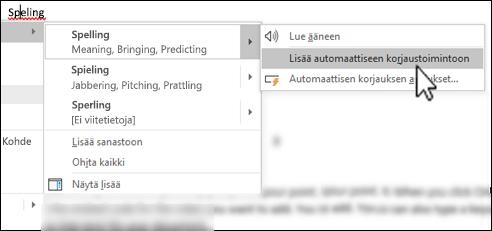 Editorin pikavalikko virheellisesti kirjoitetun sanan alla, korostettuna valinta Lisää automaattiseen korjaukseen