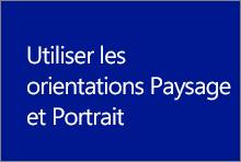 Utiliser les orientations Paysage et Portrait