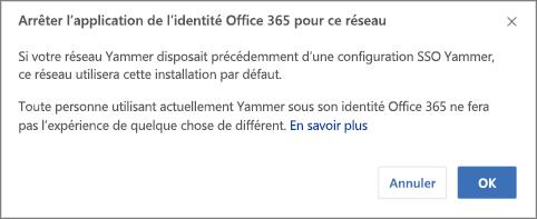 Capture d'écran de la boîte de dialogue de confirmation de l'arrêt de l'application des identités Office365 dans Yammer. Elle indique que l'authentification unique Yammer redémarrera si elle a été précédemment configurée et que les utilisateurs qui se connectent normalement à Yammer avec des identités Office365 ne seront pas affectés.