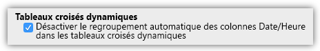 Capture d'écran de l'option Tableau croisé dynamique permettant de désactiver le regroupement automatique des colonnes Date/Heure.