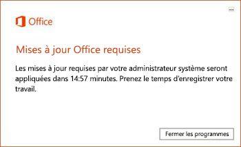 Notification d'échéance à 15minutes des mises à jour Office