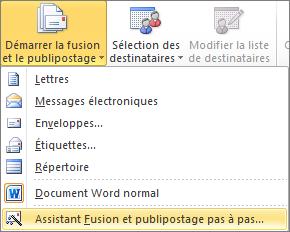 Dans Word, sous l'onglet publipostage, sélectionnez Démarrer la fusion, puis l'Assistant Fusion et publipostage étape par étape