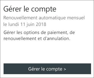 Vous pouvez découvrir la date à laquelle l'abonnement est renouvelé automatiquement dans la section Gérer le compte.