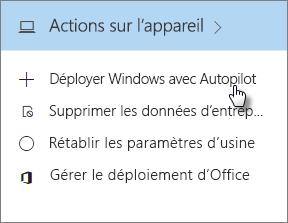 Sur la carte Actions de l'appareil, sélectionnez Déployer Windows avec AutoPilot.