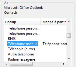 Tél. cellulaire est mappé au champ Outlook Téléphone mobile