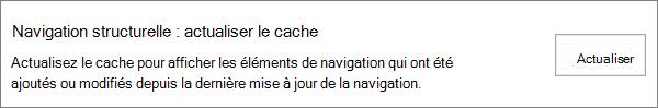 Option de cache d'actualisation de la navigation structurelle