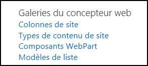 Options des galeries du concepteur web dans la page Paramètres du site dans SharePoint Online