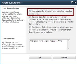 Boîte de dialogue Approuver/Rejeter dans laquelle l'option Approuvé est sélectionnée et un commentaire est ajouté