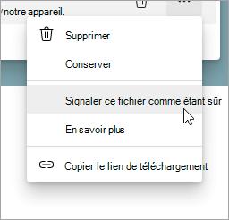Sélection d'un menu comportant l'option « Signaler ce fichier comme sécurisé »