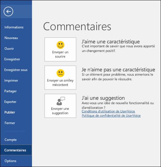 Cliquez sur Fichier > Votre avis pour transmettre des commentaires ou des suggestions concernant Microsoft Word