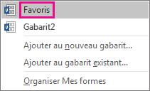 Cliquez sur Favoris pour ajouter la forme sélectionnée à votre gabarit de favoris.