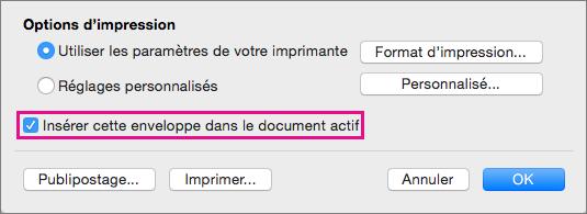 Pour inclure cette enveloppe dans le document actif, sélectionnez Insérer cette enveloppe dans le document actif.