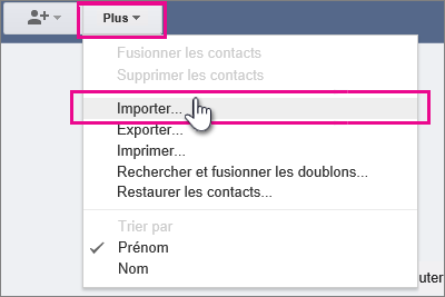 Google Gmail - Cliquez sur Plus, Importer des contacts