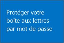 Protéger votre boîte aux lettres au moyen d'un mot de passe