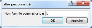 La boîte de dialogue Filtre personnalisé avec la lettre «L» entrée.