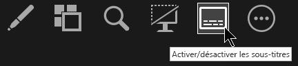 Le bouton bascule Sous-titres en mode Présentateur