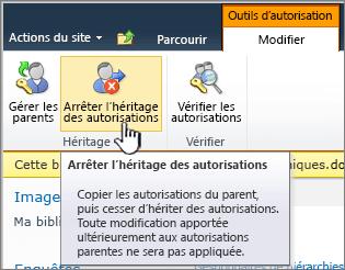 Cliquez sur Arrêter l'héritage des autorisations pour appliquer des autorisations uniques