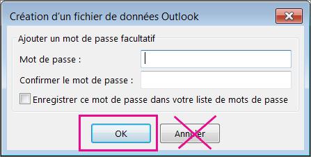 Lorsque vous créez un fichier .pst, cliquez sur Ok même si vous ne voulez pas lui attribuer de mot de passe.