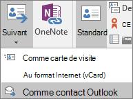 Dans Outlook, sous l'onglet Contact, dans le groupe Actions, choisissez avancer d'une et choisissez une option.