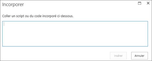 Boîte de dialogue Incorporer dans SharePointOnline pour coller un script ou incorporer du code associé à des fichiers vidéo ou audio, puis insérer le code.