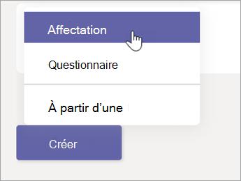 Cliquez sur le bouton créer, puis sur l'option d'affectation dans le menu contextuel.