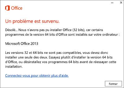 Message d'erreur Impossible d'installer Office 32bits sur un système 64bits