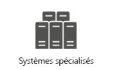 Systèmes spécialisés
