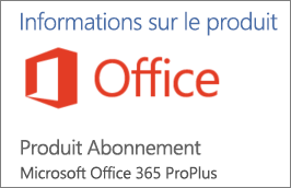 Capture d'écran d'une partie de la section Informations sur les produits dans une application Office. Montre que l'application est un Produit Abonnement pour Office 365 ProPlus.