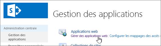 Administration centrale avec l'option Gérer les applications web sélectionnée