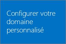Configurer votre domaine personnalisé dans Office365